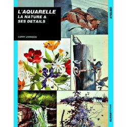 L'AQUARELLE  La nature & ses détails, Cathy Johnson