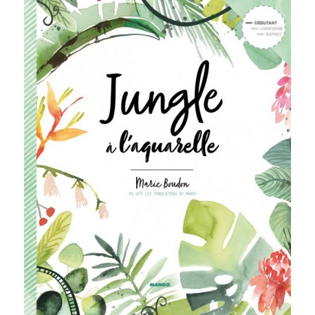 Jungle à l'aquarelle, Marie Boudon